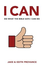 I Can Do What the Bible Says I Can Do