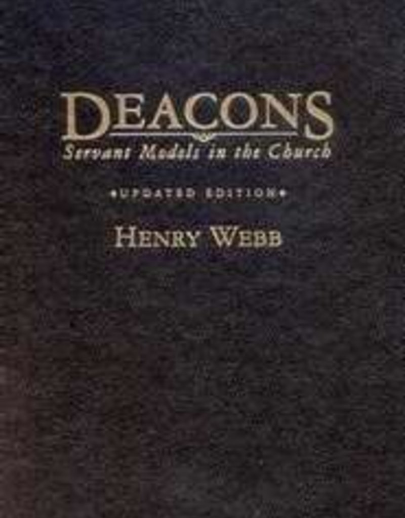 B & H Publishing Deacons - Servant Models in the Church, Updated Edition