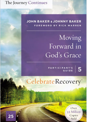 Zondervan Moving Forward in God's Grace, Celebrate Recovery, Participant's Guide 5