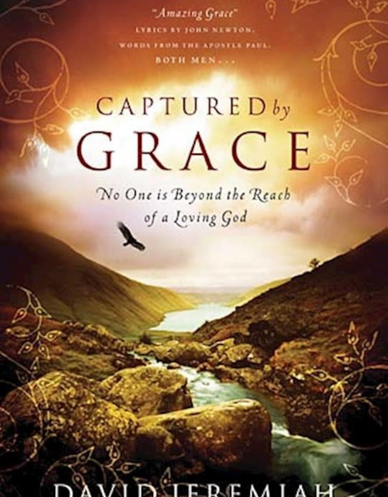 Captured By Grace No One is Beyond The Reach Of A Loving God