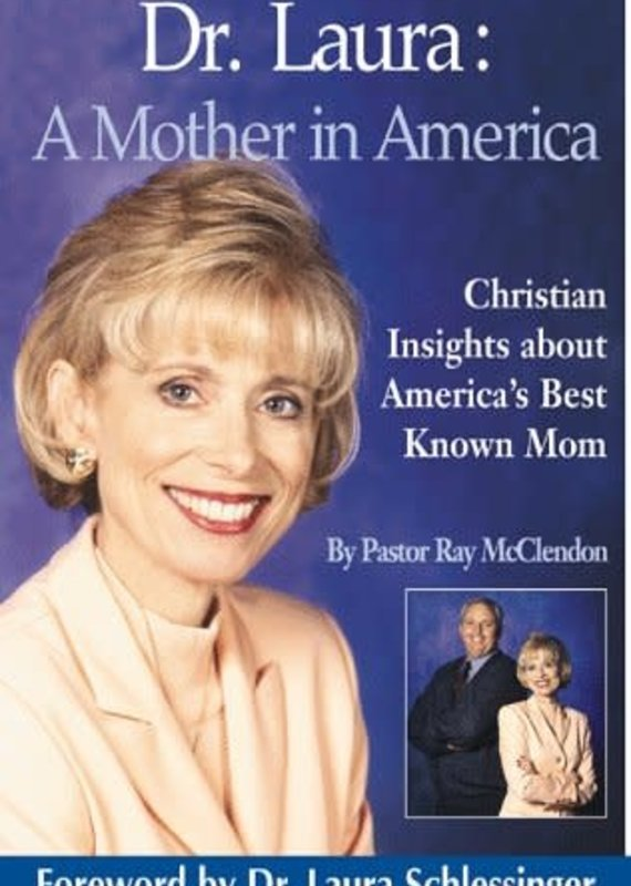 Chariot Victor Publishing Dr. Laura: A Mother in America
