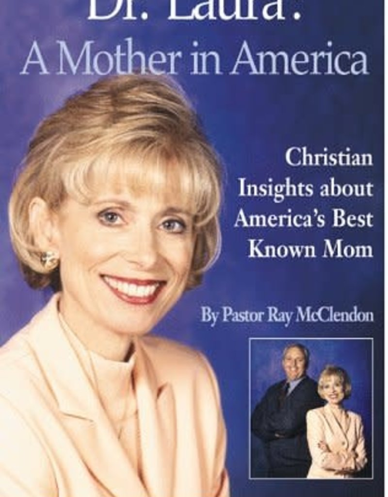 Chariot Victor Publishing Dr. Laura: A Mother in America : Christian Insights About America's Best-Known Mom