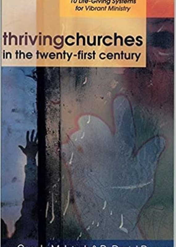 Kregel Publications Thriving Churches in the Twenty-First Century