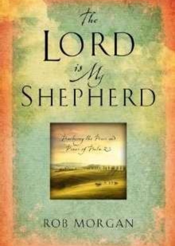 Howard Books The Lord Is My Shepherd