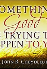 Something Good is Trying to Happen to You (CC)