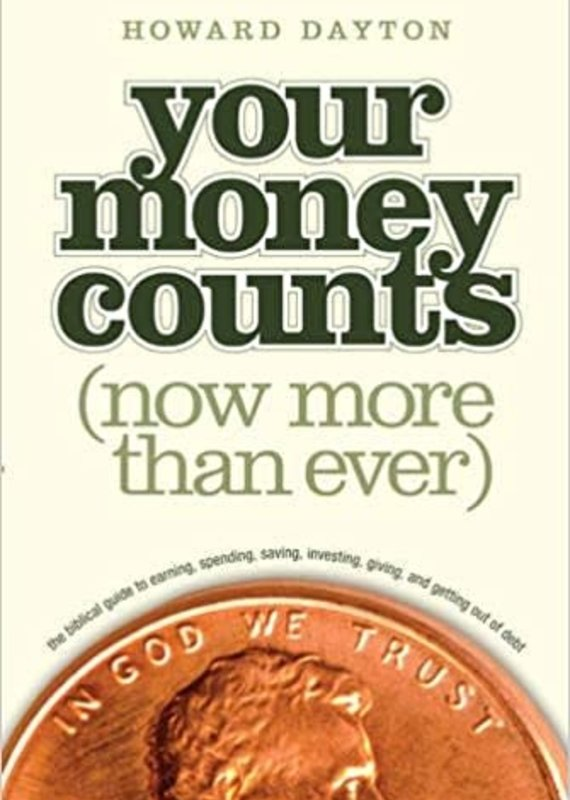 Crown Financial Ministries Your Money Counts: The Biblical Guide to Earning, Spending, Saving, Investing, Giving, and Getting Out of Debt