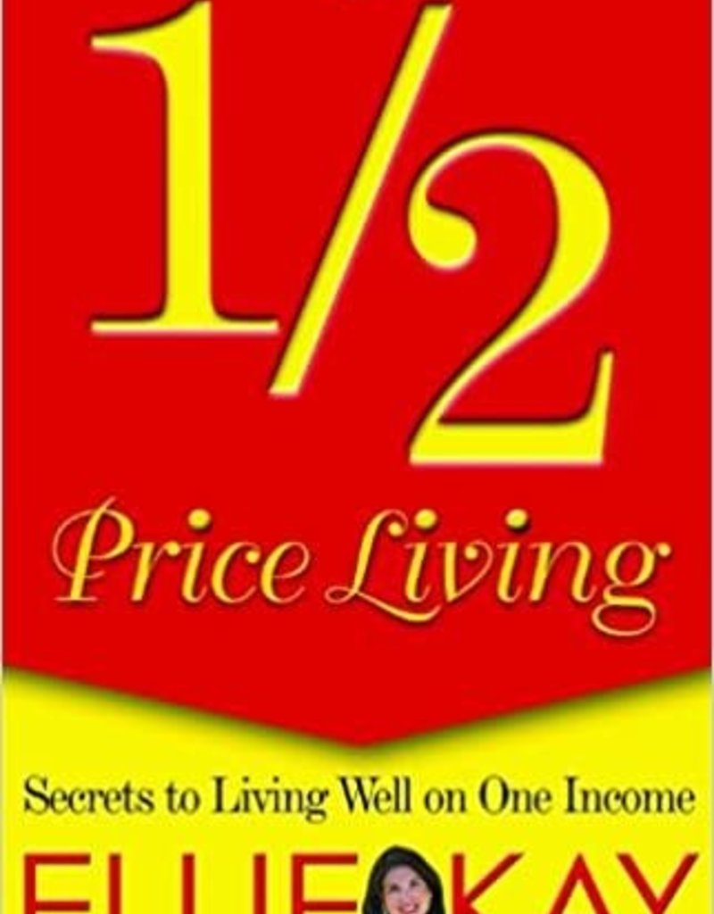 Moody Press Half Price Living Secrets Of Living Well On One Income