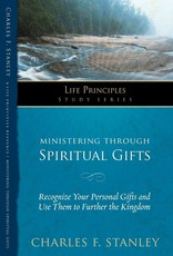 Ministering Through Spiritual Gifts (Life Principle Study Guide)