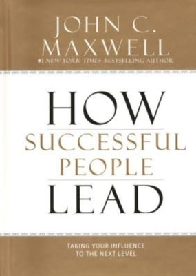Center Street How Successful People Lead: Taking Your Influence to the Next Level