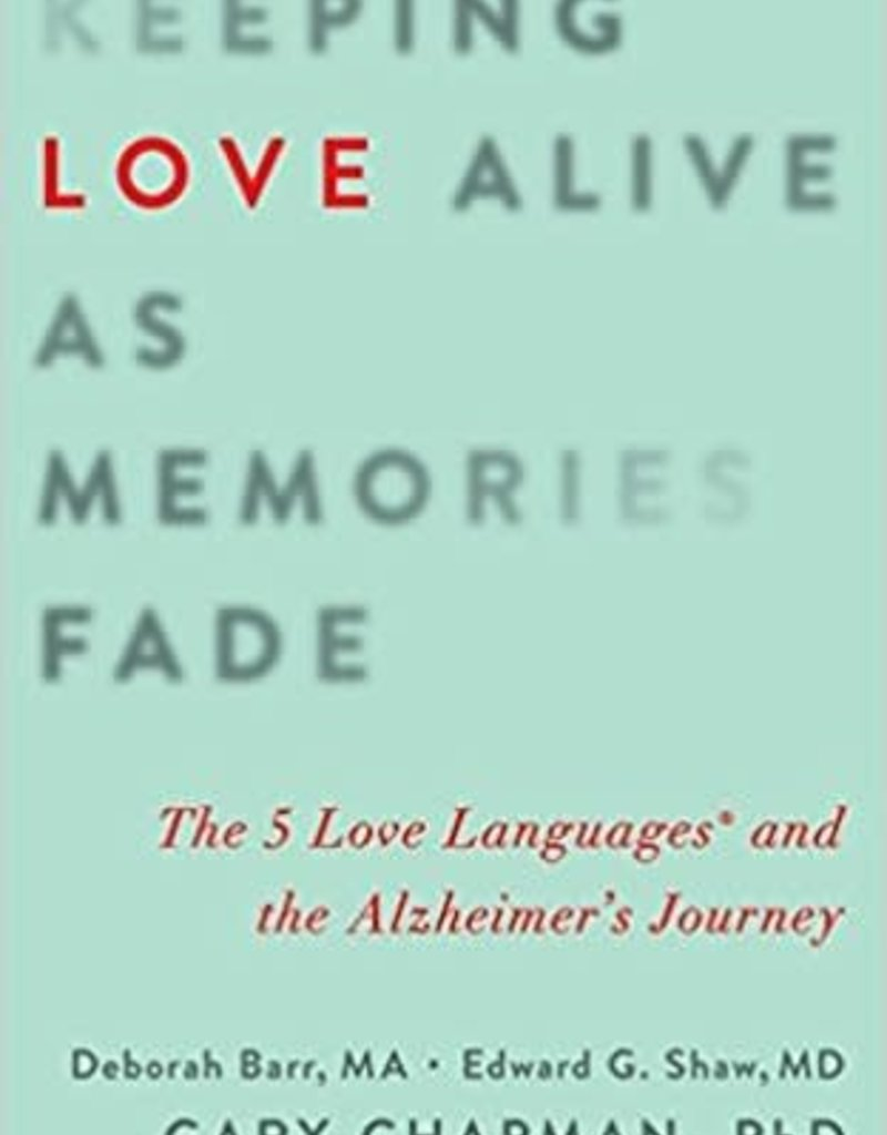Northfield Publishing Keeping Love Alive as Memories Fade: The 5 Love Languages and the Alzheimer's Journey Paperback – October 1, 2016
