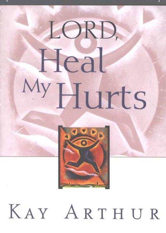 WaterBrook Lord Heal My Hurts
