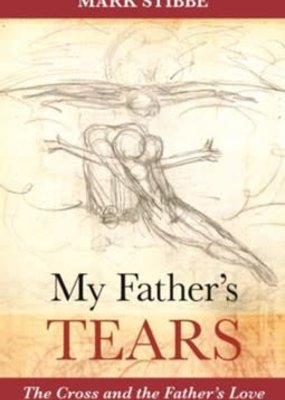 SPCK My Father's Tears: The Cross and the Father's Love