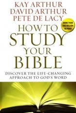 Harvest House How to Study Your Bible: Discover the Life-Changing Approach to God's Word