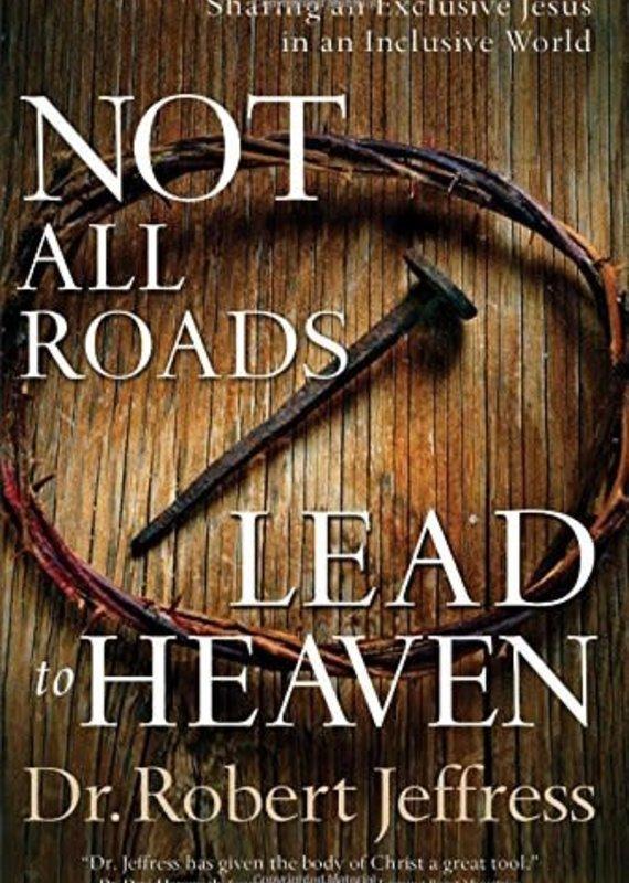 BakerBooks Not All Roads Lead to Heaven