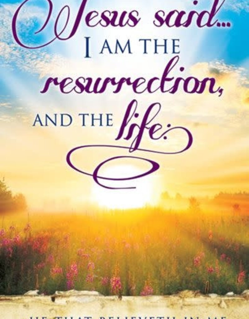 Offering Envelope - Jesus Said...I Am The Resurrection And The Life (Pack Of 100)