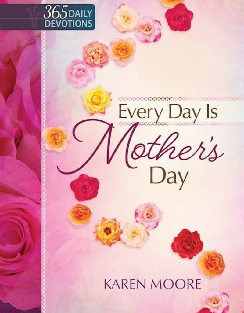 Every Day Is Mother's Day-Hardcover