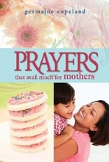 Prayers That Avail Much For Mothers