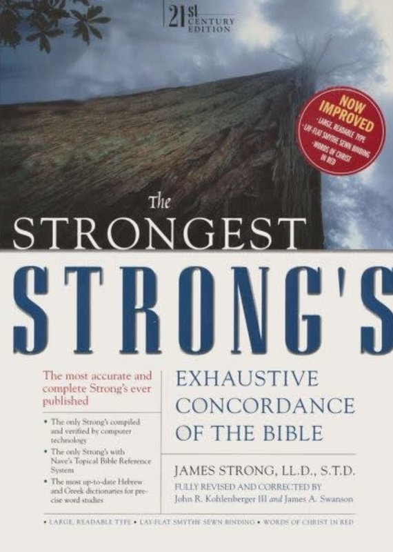 Strongest Strong's Exhaustive Concordance of the Bible, The 21st Century Edition