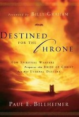 Bethany House Destined For The Throne (Repack) How Spiritual Warfare Prepares The Bride Of Christ