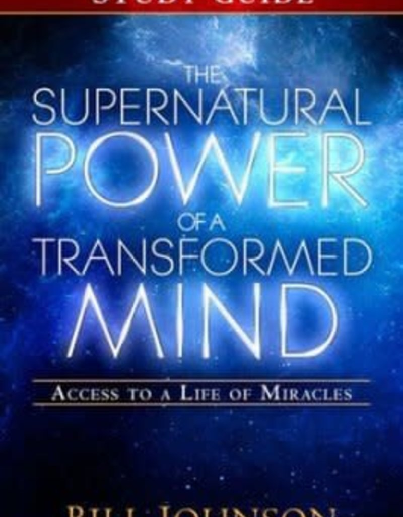Destiny Image Supernatural Power of a Transformed Mind, Study Guide