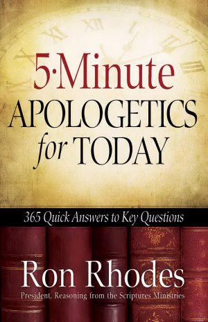 5 Minute Apologetics For Today