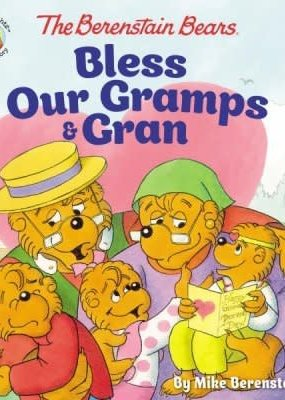 Berenstain Bears Bless Our Gramps and Gran