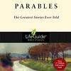 Parables (LifeGuide Bible Study) The Greatest Stories Ever Told
