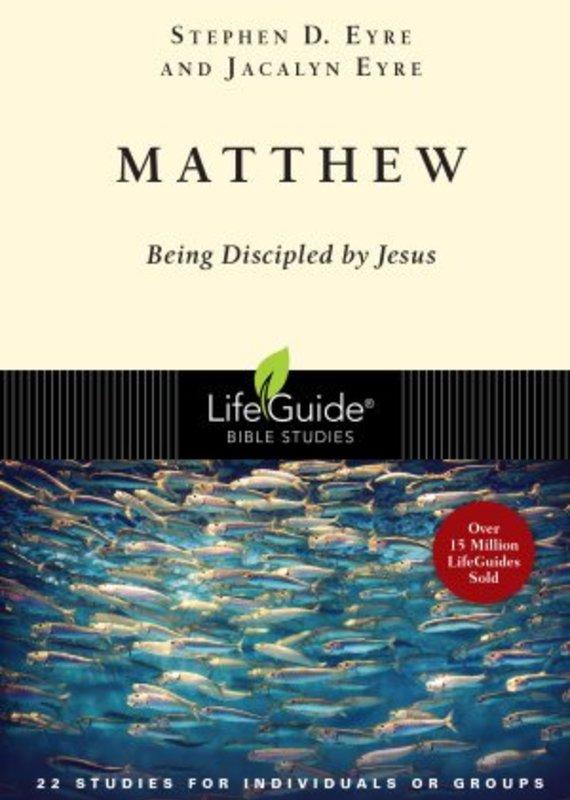 IVP Books Matthew - Being Discipled by Jesus - LIFEGUIDE BIBLE STUDIES