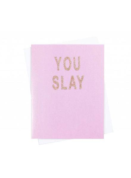 You Slay, Greeting Card