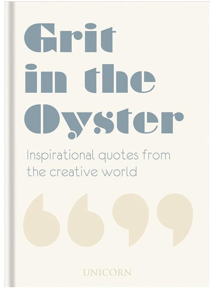 Grit in the Oyster: Inspiration Quotes from the Creative World