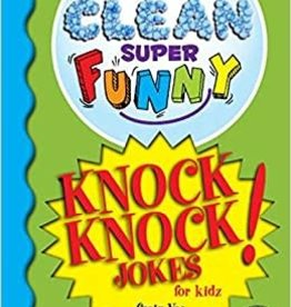 SQUEAKY CLEAN SUPER FUNNY KNOCK KNOCK JOKES