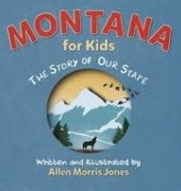 Montana for Kids- The Story of Our State