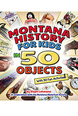 Montana History for Kids in 50 Objects
