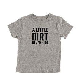 Dirt Never Hurt Tee (4T)