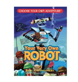 Choose Your Own Adventure Your Very Own Robot