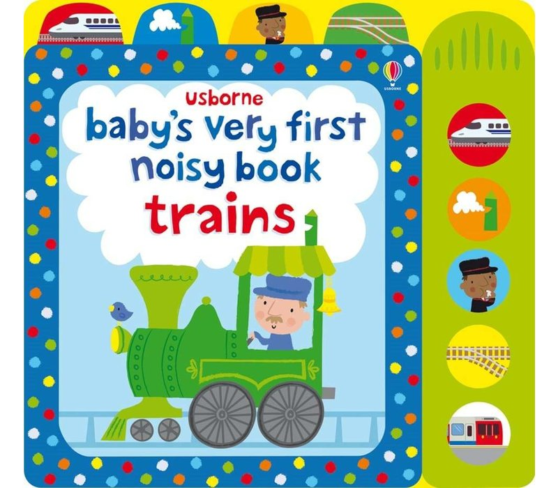 Baby's Very First Noisy Trains