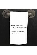 Tea Towel When a Woman Says...