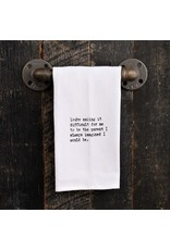 Second Hand by Nature Tea Towel Youre Making it Difficult for Me...