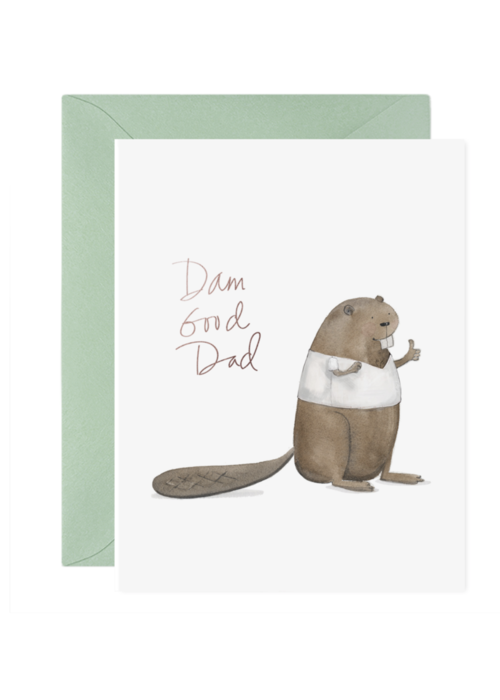 E. Frances Paper - Dam Good Dad Greeting Card