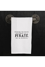Tea Towel - Drinking rum before noon makes you a pirate
