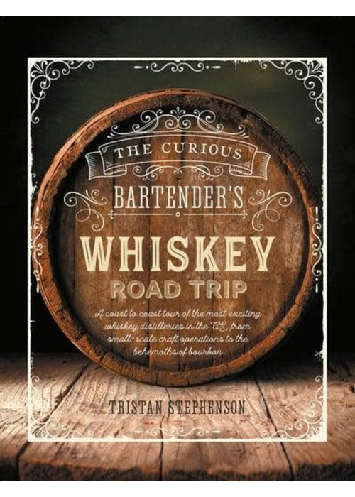 Curious Bartender's Whiskey Book