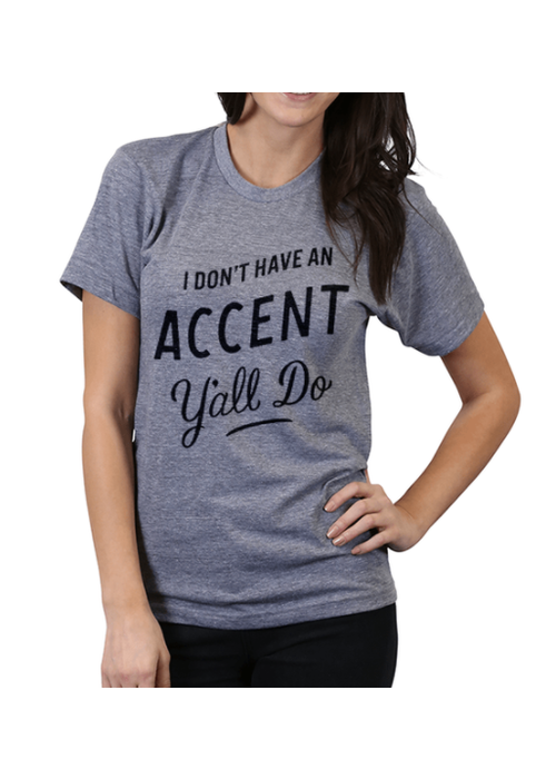 I Don't Have an Accent Grey