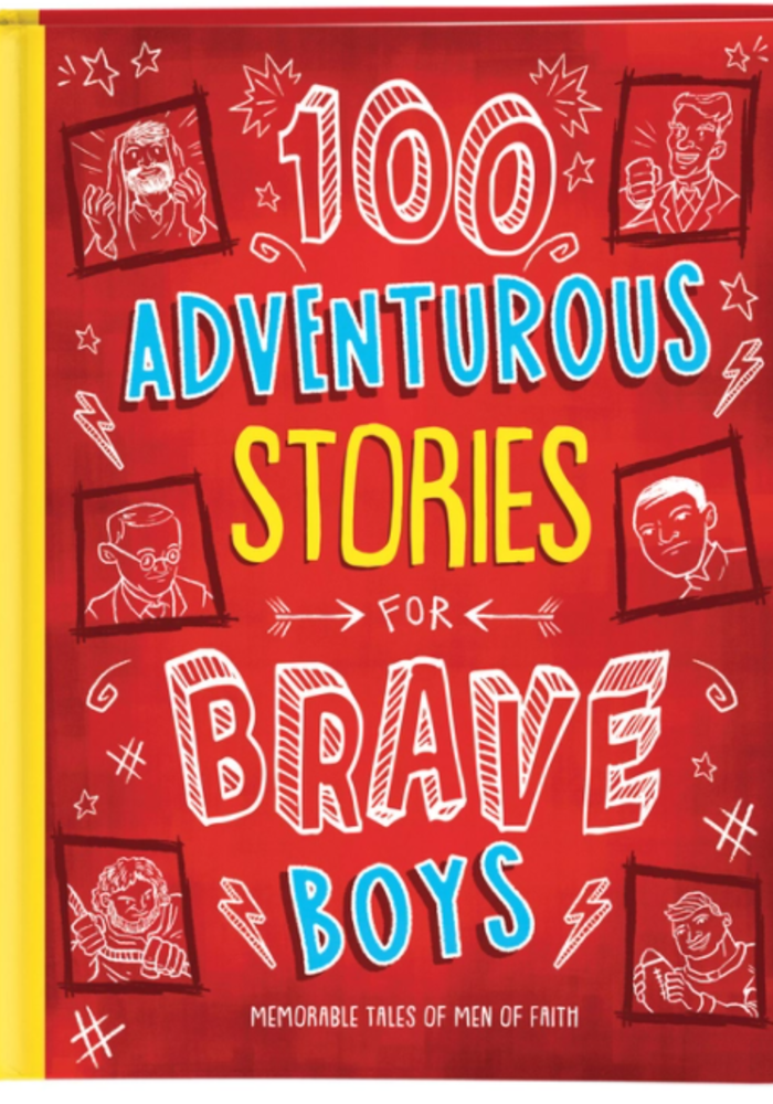 100 Adventurous Stories for Brave Boys