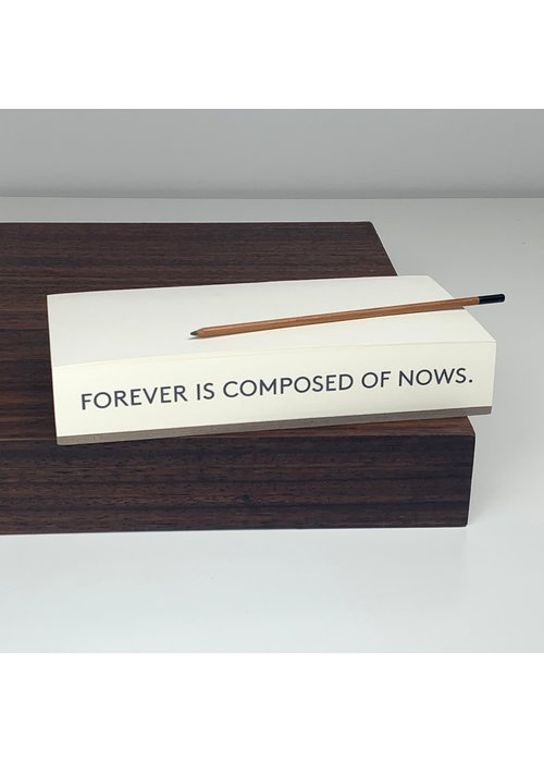 Forever is Composed... Quote Paper Pad