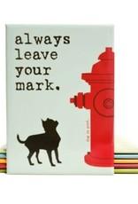 Dog Is Good Refrigerator Magnet - Always Leave Your Mark