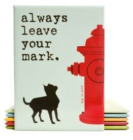 Dog Is Good Refrigerator Magnet - Always Leave Your Mark
