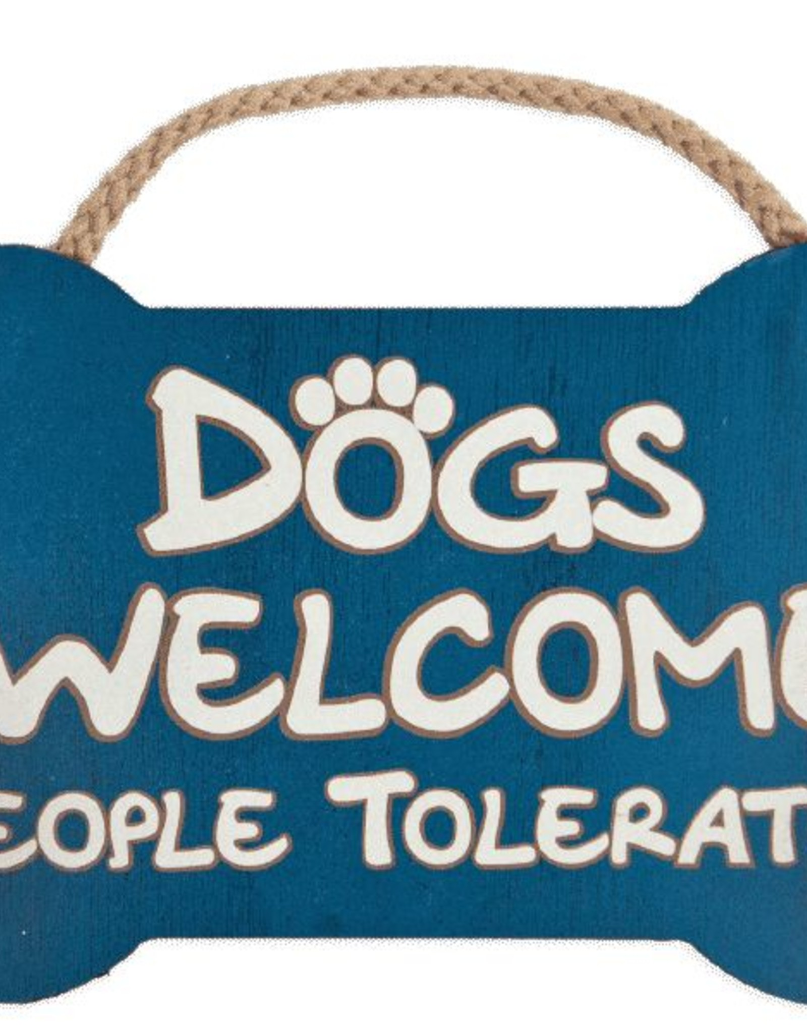 Dog Speak Dog Speak Rope Hanging Sign - Dogs Welcome, People Tolerated