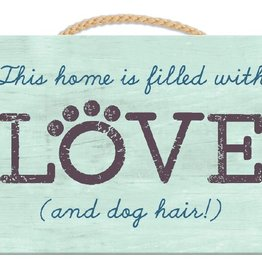 Dog Speak Dog Speak Rope Hanging Sign - This Home is Filled with Love (and Dog Hair)