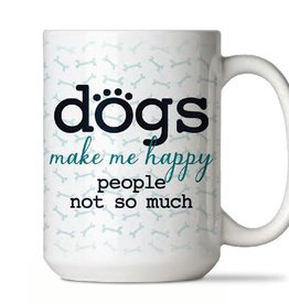 Dog Speak Dog Speak Big Coffee Mug 15oz - Dogs Make Me Happy, People Not So Much