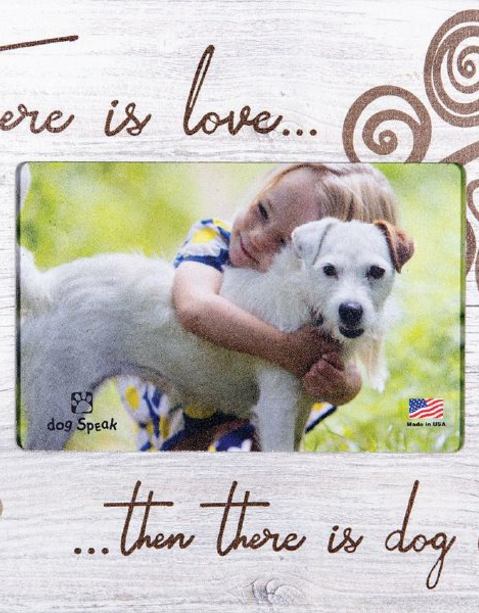 Dog Speak Dog Speak Vertical Frame - There is Love...Then There Is Dog Love